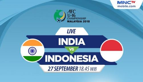 Jadwal Timnas Indonesia vs India - Piala Asia U-16 2018 Malaysia