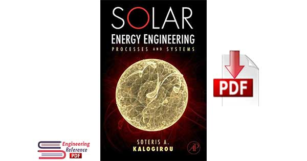 Solar Energy Engineering: Processes and Systems 2nd Edition by Soteris A. Kalogirou