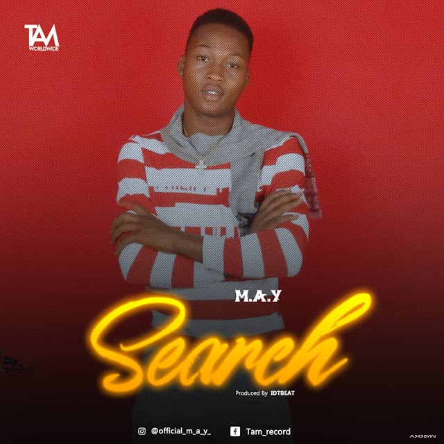 MUSIC: M A Y - Search (Prod. By IDTBeat)