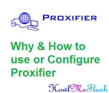 Why and How to Use or Configure Proxifier