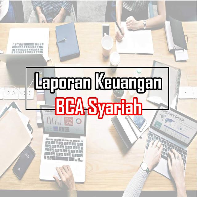 Download Laporan Keuangan Tahunan BCA Syariah & Rasio Keuangan