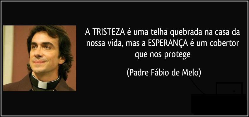 Frases De Padre Fábio De Melo Sobre O Amor: #Papo10: 22 Frases, Textos E Reflexões Do Padre Fábio De Melo