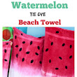 Watermelon Tie Dye Beach Towels