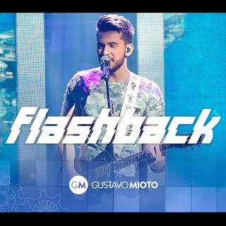 Baixar Música Flashback - Gustavo Mioto