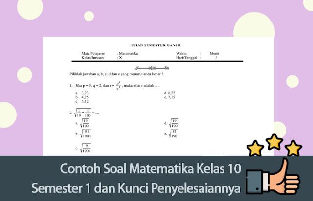 Contoh Soal Matematika Kelas 10 Semester 1 dan Kunci Penyelesaiannya