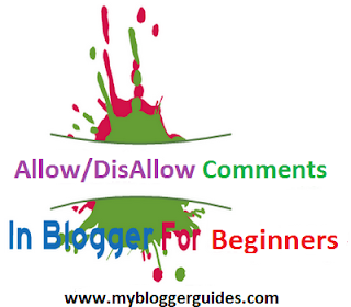How To Allow or Disallow Comments in Blogger Posts
