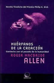 Huérfanos de la Creación – Roger MacBride Allen
