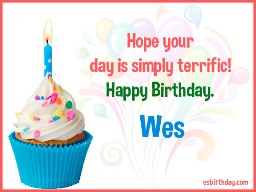 happy birthday wes Happy Birthday Wes   Happy Birthday images for Name happy birthday wes
