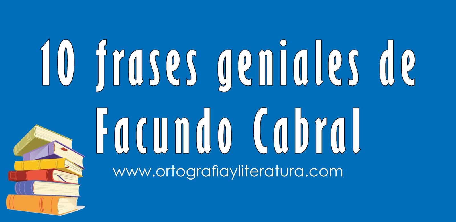 10 Frases Geniales De Facundo Cabral Ortografía Y Literatura