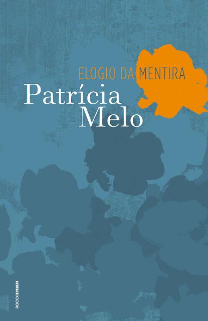 Elogio da mentira - Patrícia Melo