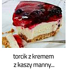 https://www.mniam-mniam.com.pl/2013/02/torcik-z-kremem-z-kaszy-manny.html