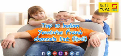 Top 10 Indian Youtube Prank channels list (hindi) 2018