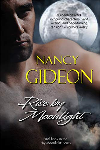 Rise by Moonlight by Nancy Gideon