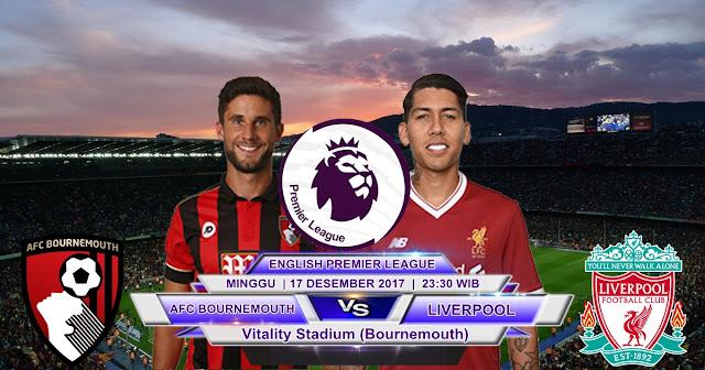 BOLA 365 - Prediksi AFC Bournemouth vs Liverpool 17 DESEMBER 2017