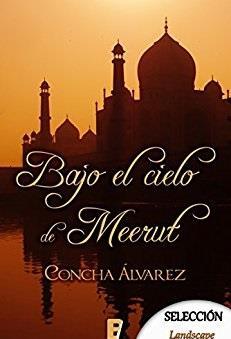 Bajo el cielo de Meerut - Concha Álvarez