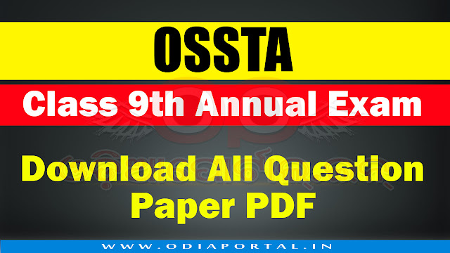 OSSTA: Class 9th Annual Exam 2018 - Download All Question Paper PDF, ossta question papers, ossta annual exam answer keys, question paper pdfs