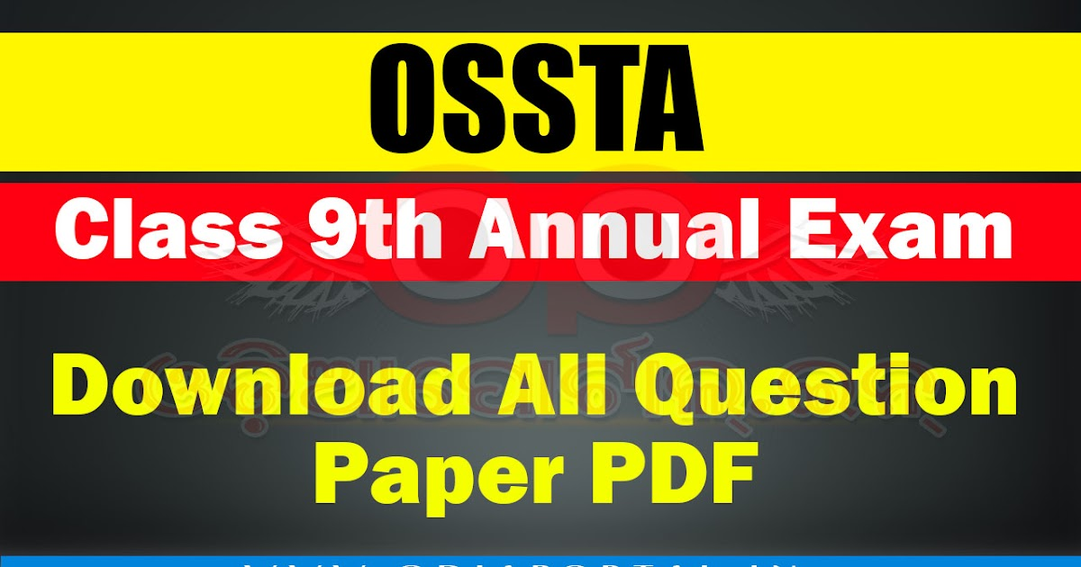 OSSTA: Class 9th Annual Exam 2018 - Download All Question