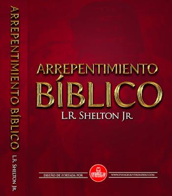 L. R. Shelton Jr.-Arrepentimiento Bíblico-