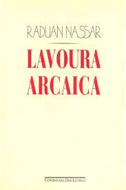 Lavoura Arcaica , de Raduan Nassar.