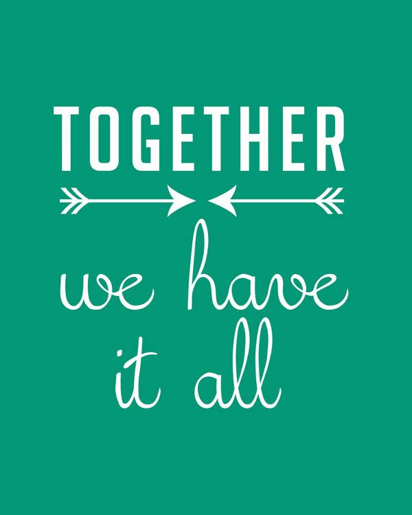 Free Printable Valentine S Quote: Together We Have It ALL Printable