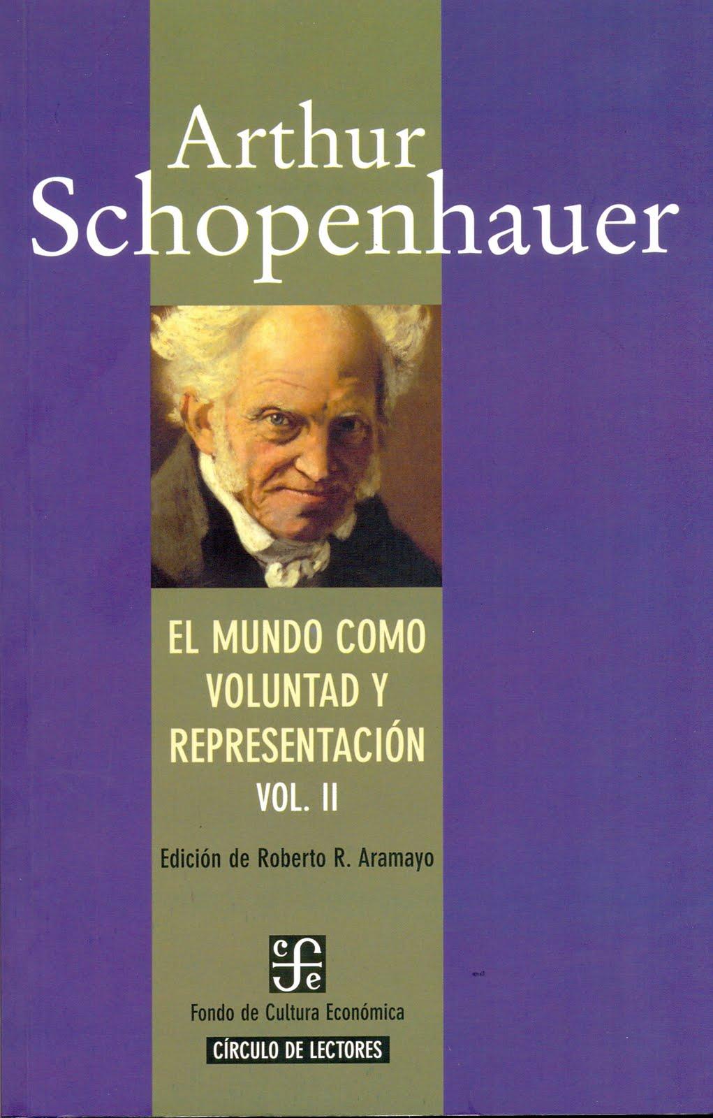 El Mundo Como Voluntad Y Representación – Arturo Schopenhauer