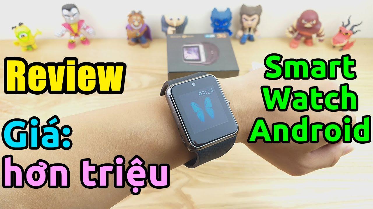 Trên tay Đồng Hồ Thông Minh (Smartwatch Android) giá HƠN CỦ - Mã giảm giá -  Săn hàng giá rẻ