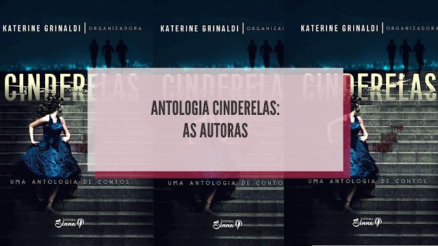 Conheça as autoras por trás da antologia Cinderelas