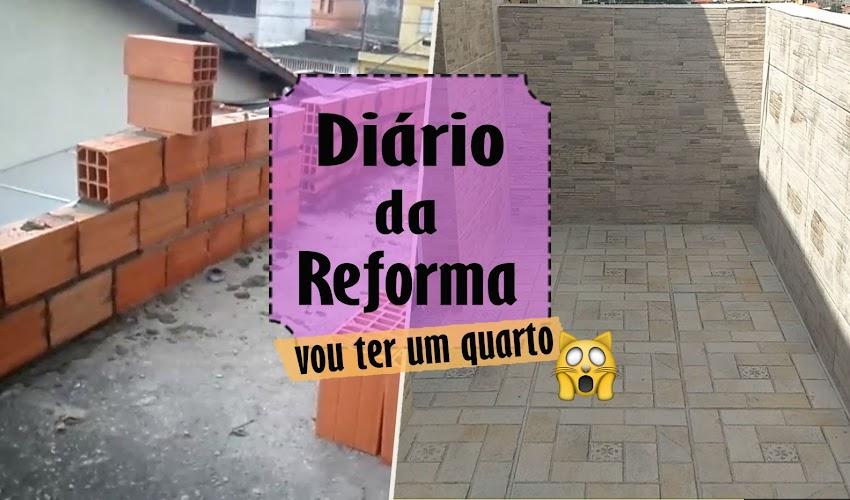 Diário da Reforma #1 - Vou ter o meu quarto