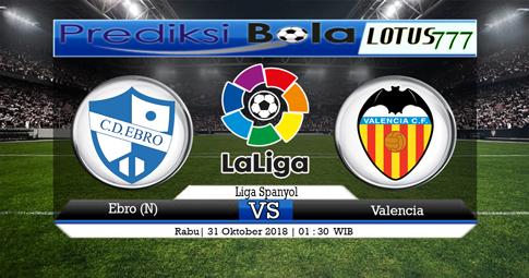 PREDIKSI Ebro (N) vs Valencia 31 OKTOBER 2018