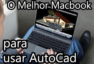 macbook para usar autocad projeto engenharia arquitetura 3D autodesk