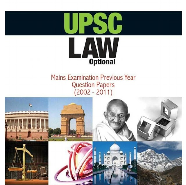 UPSC LAW OPTIONAL MAINS EXAMINATION PREVIOUS YEARS QUESTION PAPERS