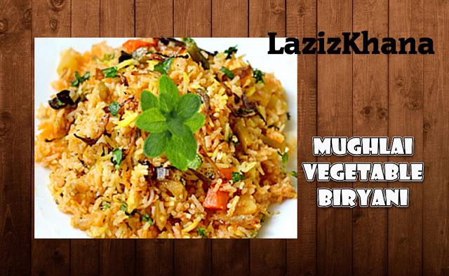 मुगलई वेजिटेबल बिरयानी बनाने की विधि - Mughlai Vegetable Biryani Recipe in Hindi