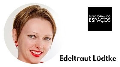 Edeltraut Lüdtke do blog Transformando Espaços