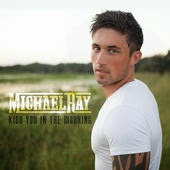 Michael Ray Lyrics Kiss You In the Morning