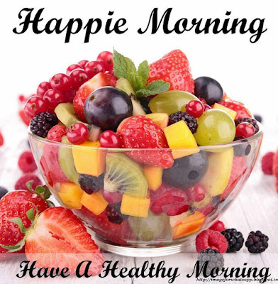 Good Morning Happy Morning with Healthy Fruits