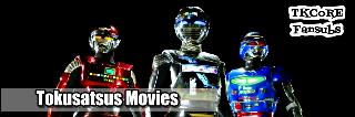 TOKUSATSUS FILMES (OUTROS)