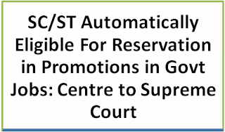 centre-to-supreme-court-scst-automatically-eligible-for-reservation