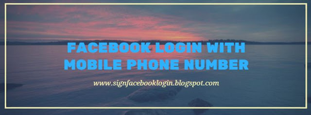 Facebook Login With Mobile Phone Number