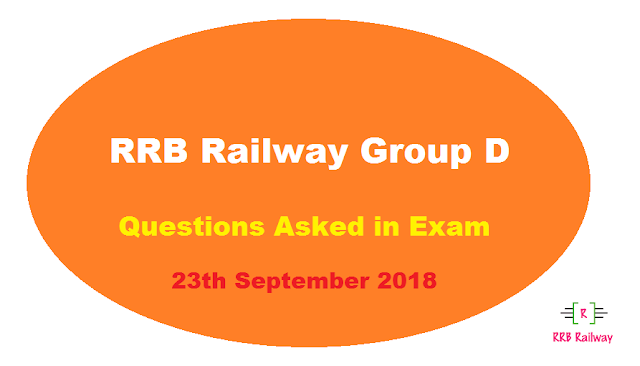 RRB Railway Group D 2018 Exam Analysis Questions Asked 23th September 2018 ( 1, 2, 3 Shifts) ( English & Hindi)