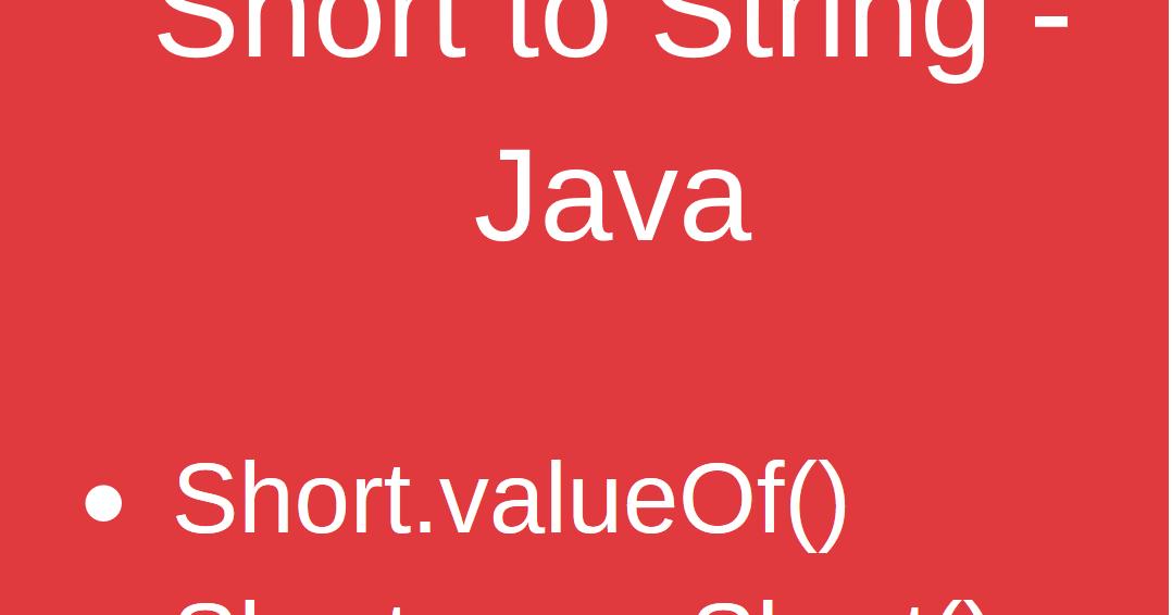 Java - Convert String to Short Example   Java67
