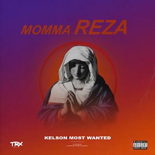 Kelson Most Wanted - Momma Reza (Rap) 2019