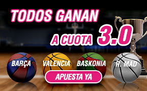 wanabet cuota 3 combinada cuartos final copa del rey baloncesto 18 febrero