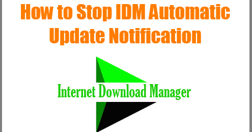 How to Stop IDM Automatic Update Notification