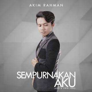 Akim Rahman - Sempurnakan Aku MP3