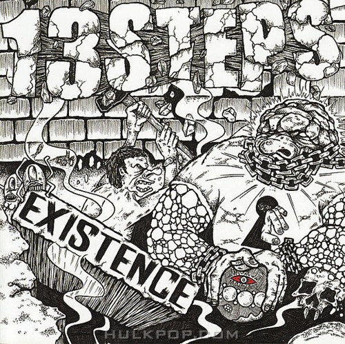13 Steps – Existence