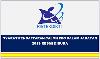Syarat Pendaftaran Calon PPG Dalam Jabatan 2019 Resmi Dibuka