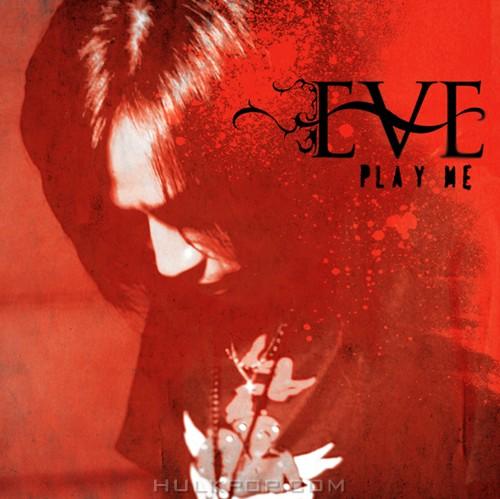EVE – Play Me