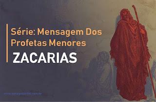A Mensagem de Zacarias: O Senhor Será Rei