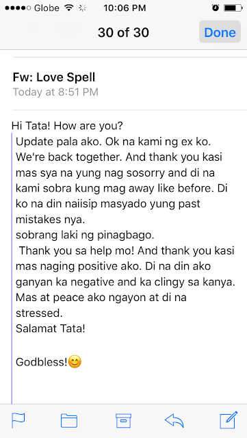 Okay na kami ng ex ko. We're back together. And thank you kasi mas soya na yung nagso-sorry and di na kami sobra kung mag away like before. Di ko na din naiisip masyado yung past mistakes niya. Sobrang laki ng pinagbago. Thank you sa help mo! And thank you kasi mas naging positive ako. Di na din ako ganyan ka negative and ka clingy sa kanya. Mas at peace ako ngayon at di na stressed. Salamat Tata!