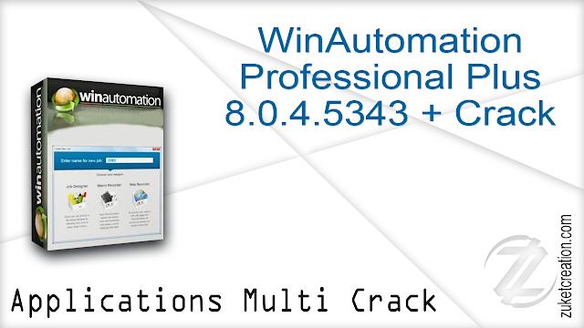 WinAutomation Professional Plus 8.0.4.5343 + Crack